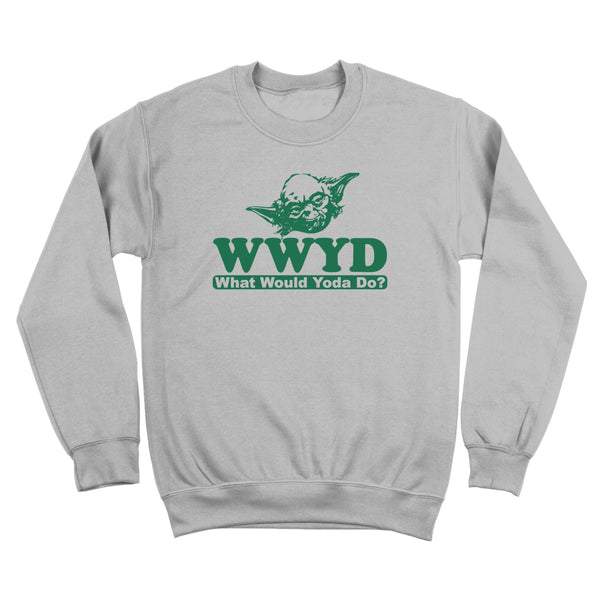 What Would Yoda Do Crewneck Sweatshirt