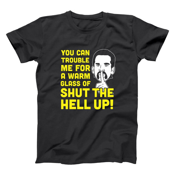 Glass Of Shut The Hell Up Men's T-Shirt