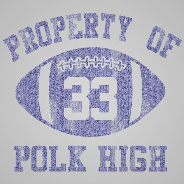 Property Of Polk High - DonkeyTees