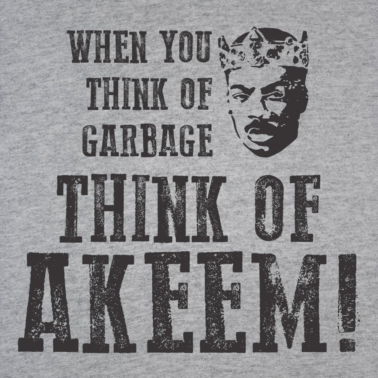 When You Think Of Garbage Akeem - DonkeyTees