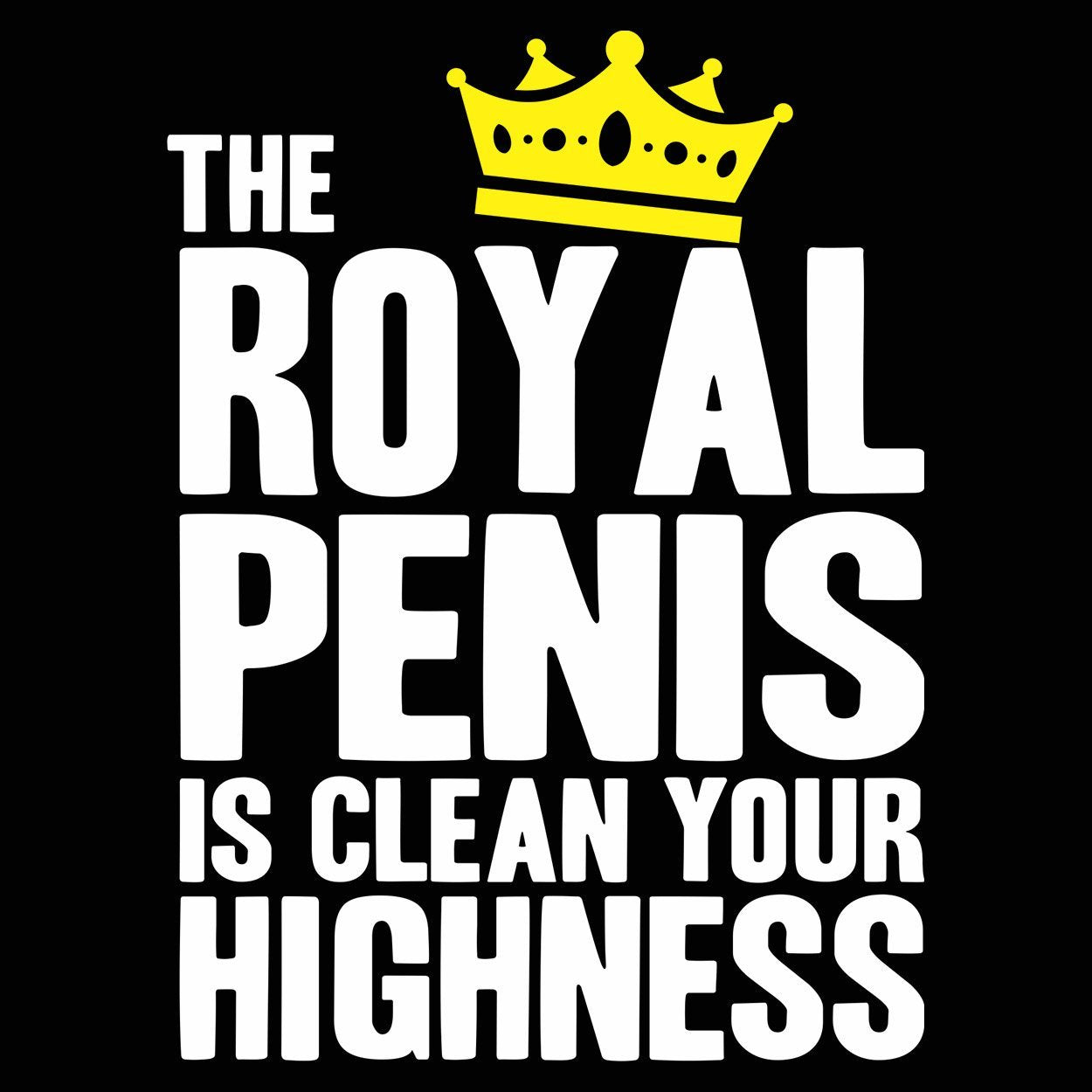 The Royal Penis Is Clean - DonkeyTees