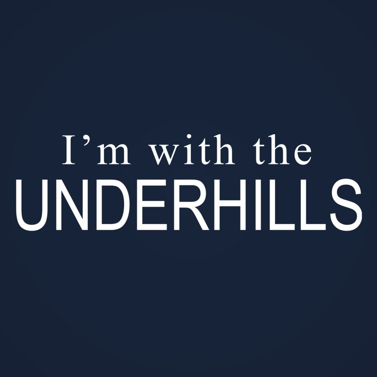 Im With The Underhills - DonkeyTees