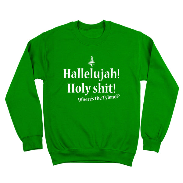 Hallelujah Holy Shit Where's The Tylenol? Crewneck Sweatshirt