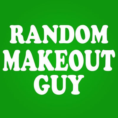 Random Makeout Guy - DonkeyTees