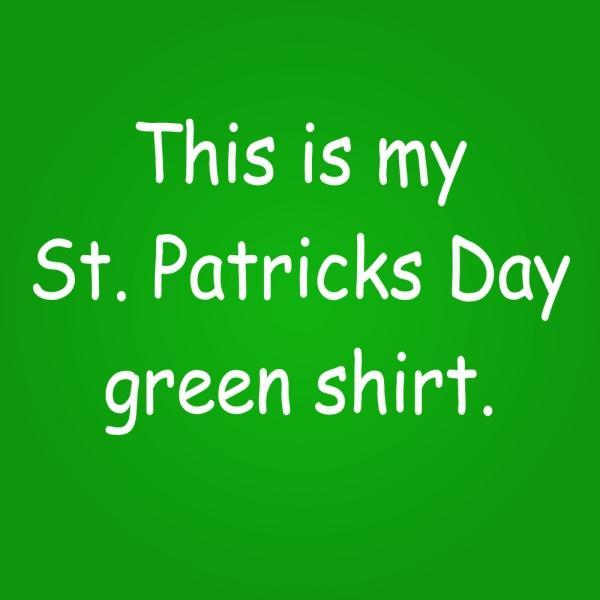 My St. Patricks Day Green Shirt - DonkeyTees