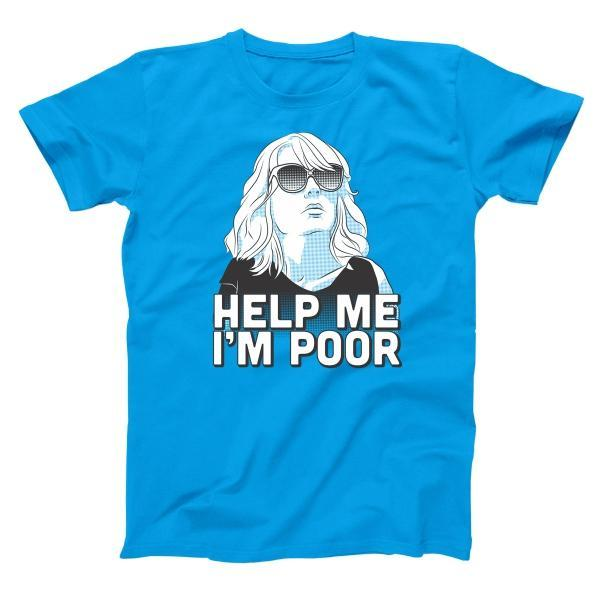 Help Me I'm Poor Men's T-Shirt