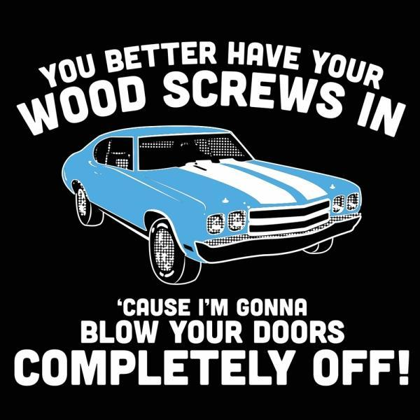 Wood Screws Blow Your Doors Off - DonkeyTees