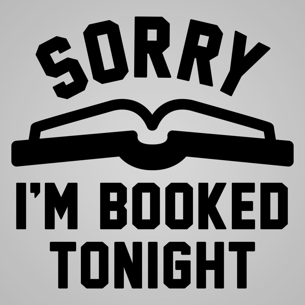 Sorry I'm booked tonight - DonkeyTees