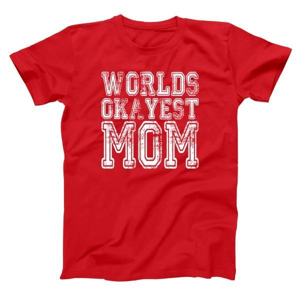 Worlds Okayest Mom Men's T-Shirt