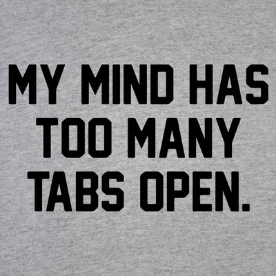 My mind has too many tabs open - DonkeyTees