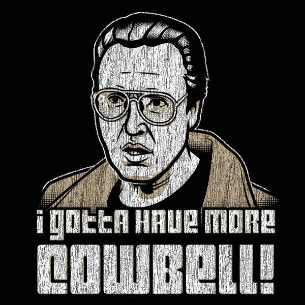 I Gotta Have More Cowbell - DonkeyTees