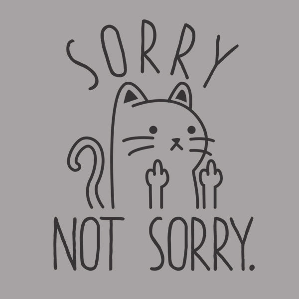 Sorry not sorry cat - DonkeyTees