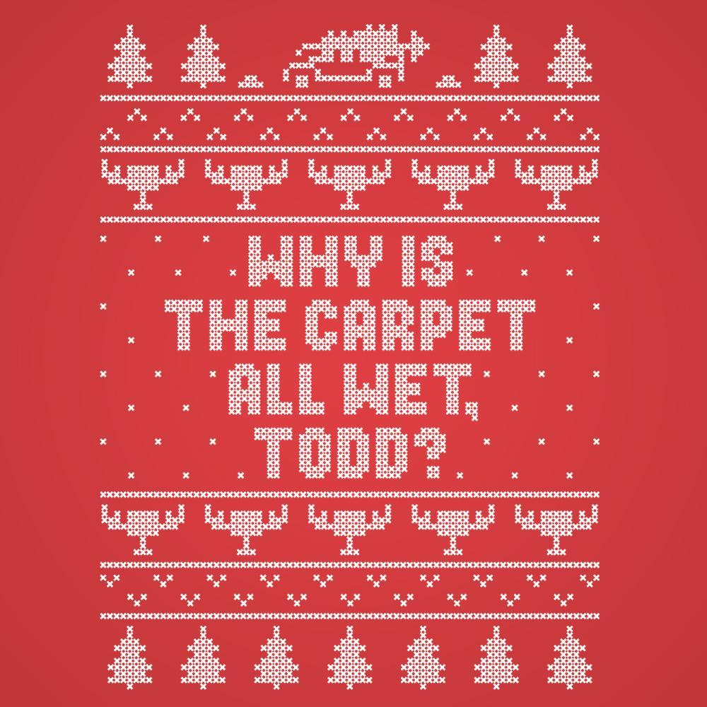 Why Is The Carpet Wet Todd - DonkeyTees