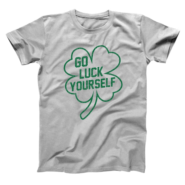 Go Luck Yourself Men's T-Shirt