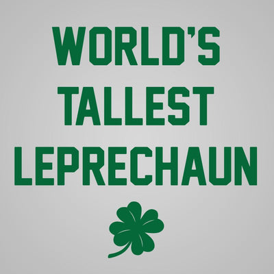 Worlds Tallest Leprechaun - DonkeyTees
