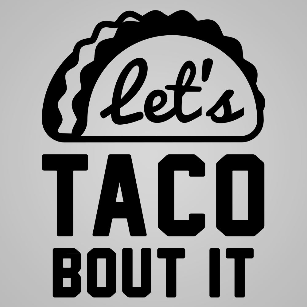 Let's taco bout it - DonkeyTees