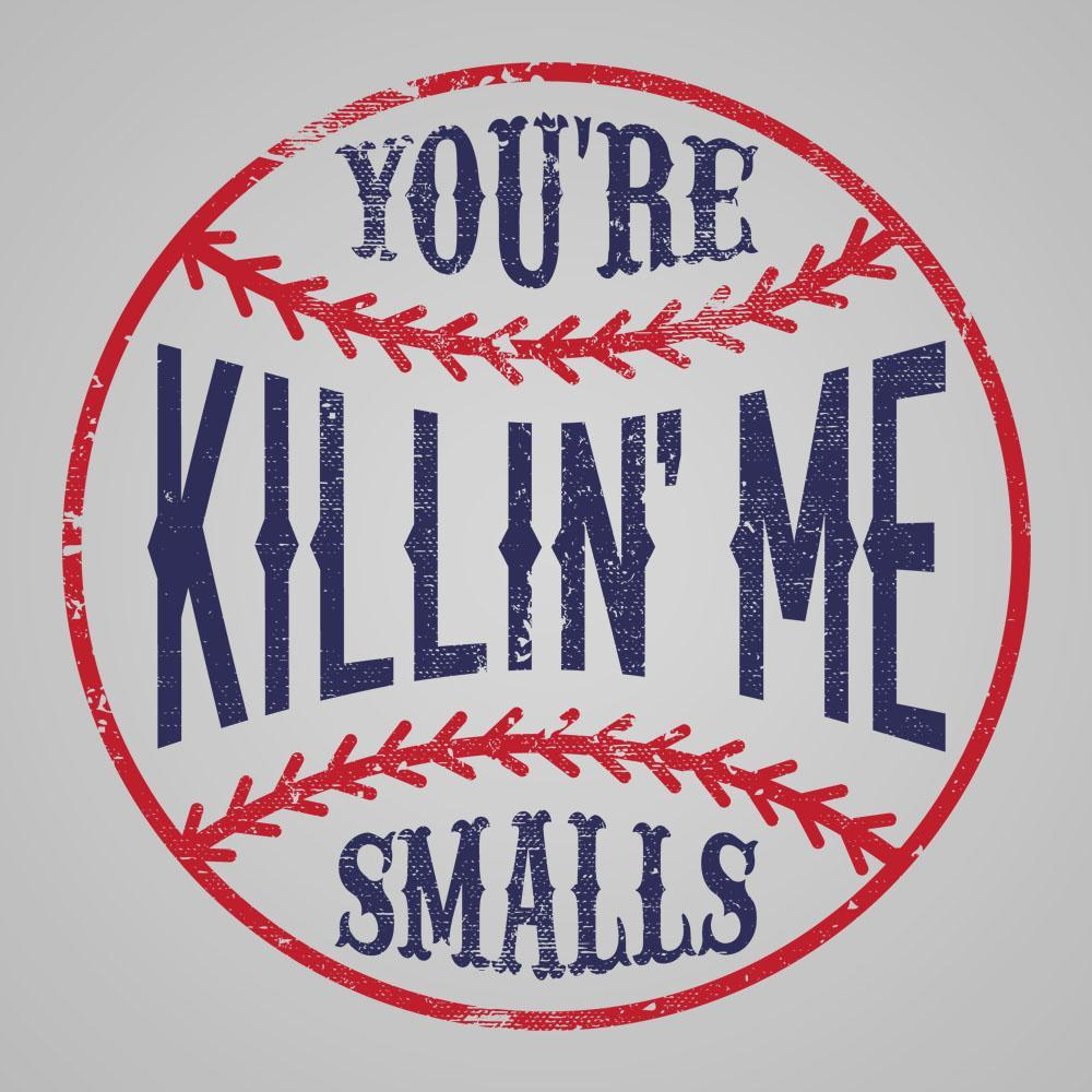 Killin Me Smalls - DonkeyTees