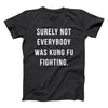 Surely Not Everybody Was Kung Fu Fighting - DonkeyTees