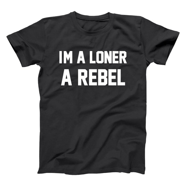 Im A Rebel A Loner Men's T-Shirt