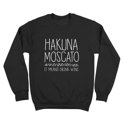 Hakuna Moscato It Means Drink Wine - DonkeyTees