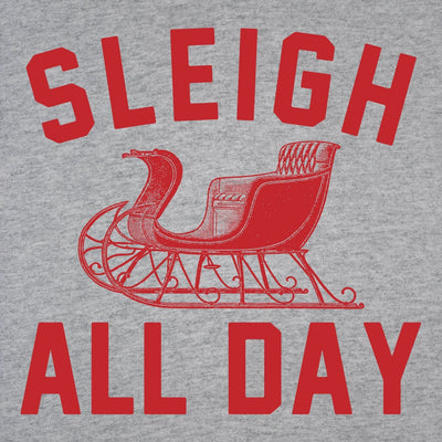 Sleigh All Day - DonkeyTees