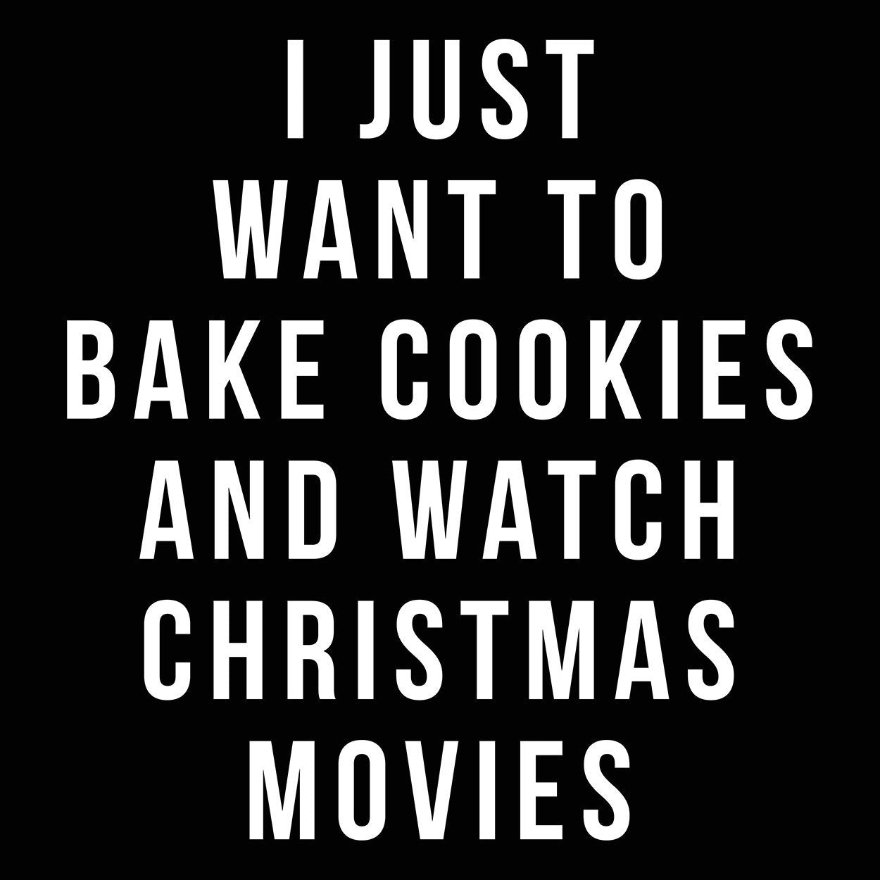 Bake Cookies And Watch Christmas Movies - DonkeyTees
