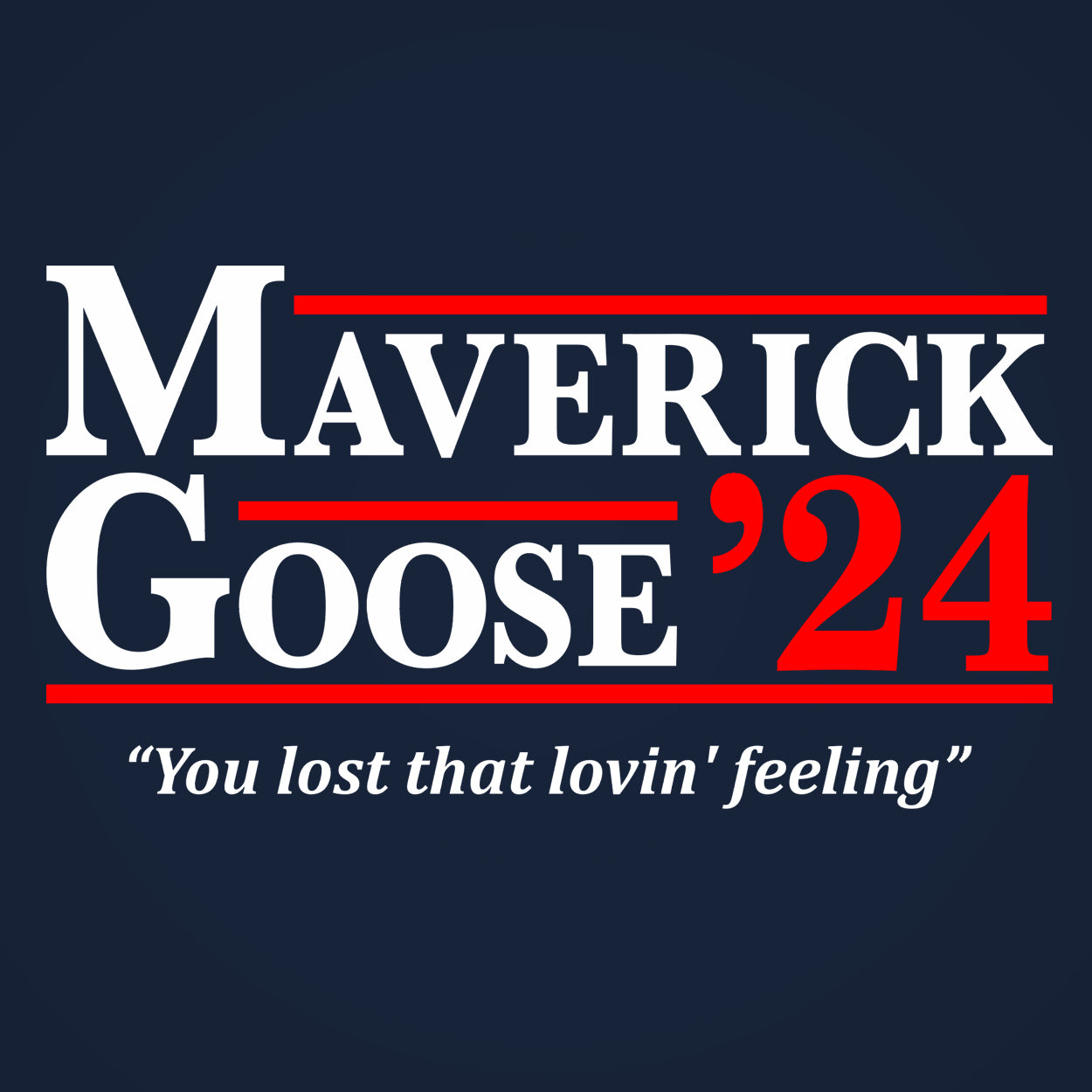 Maverick And Goose 2024 Election