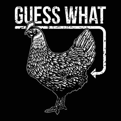 Guess What Chicken Butt - DonkeyTees