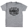 Dumbest Way Possible - DonkeyTees