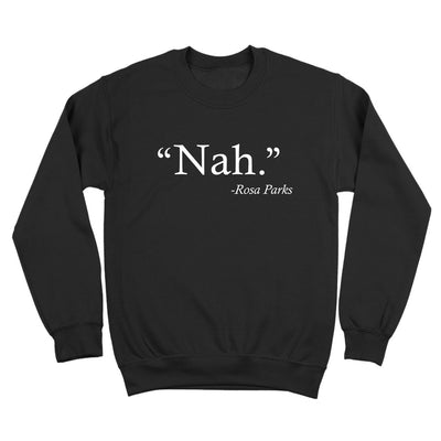 Nah Rosa Parks Quote - DonkeyTees