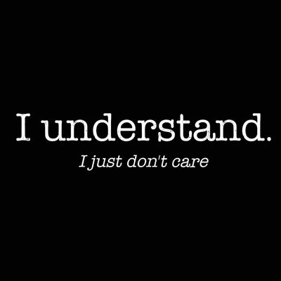 I Understand I Just Dont Care - DonkeyTees