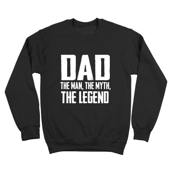 DAD The Man The Myth The Legend Crewneck Sweatshirt - Donkey Tees