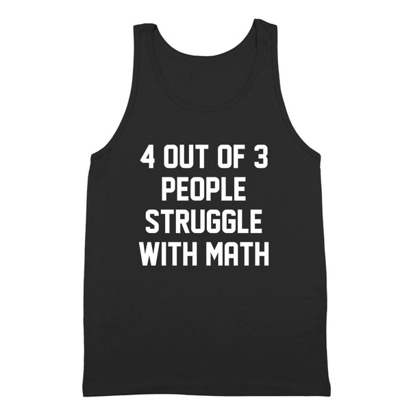 4 Out Of 3 People Struggle With Math Tank Top - Donkey Tees