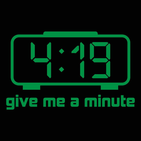419 Give Me A Minute Men's T-Shirt - Donkey Tees