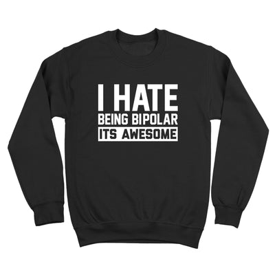 I Hate Being Bipolar - DonkeyTees