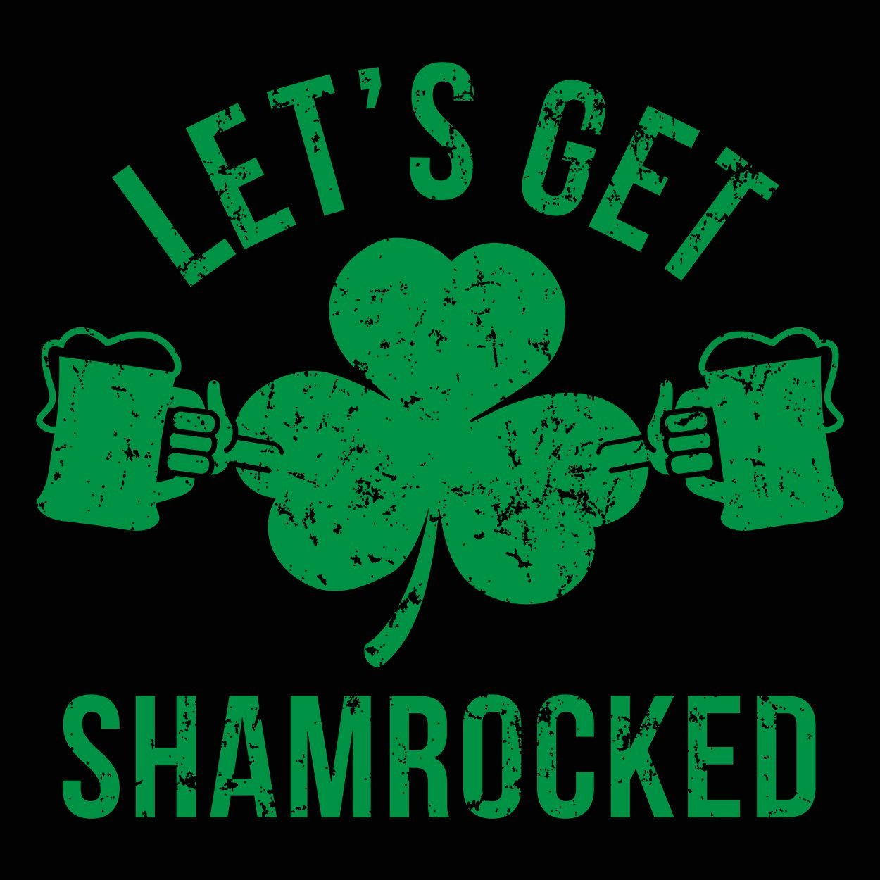 Let's Get Shamrocked - DonkeyTees