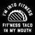 Fitness Taco In My Mouth - DonkeyTees