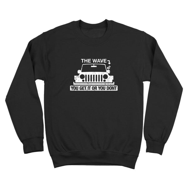 The Wave You Get or Dont Crewneck Sweatshirt - Donkey Tees