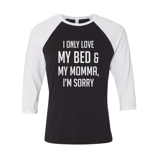 I Only Love My Bed and My Momma Unisex Raglan - Donkey Tees