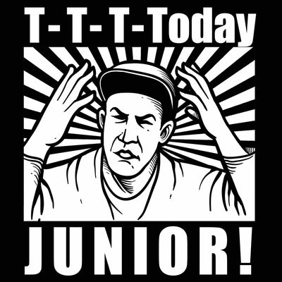 T-T-T- Today Junior - DonkeyTees