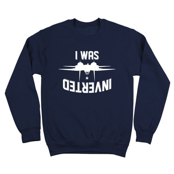 I Was Inverted Crewneck Sweatshirt