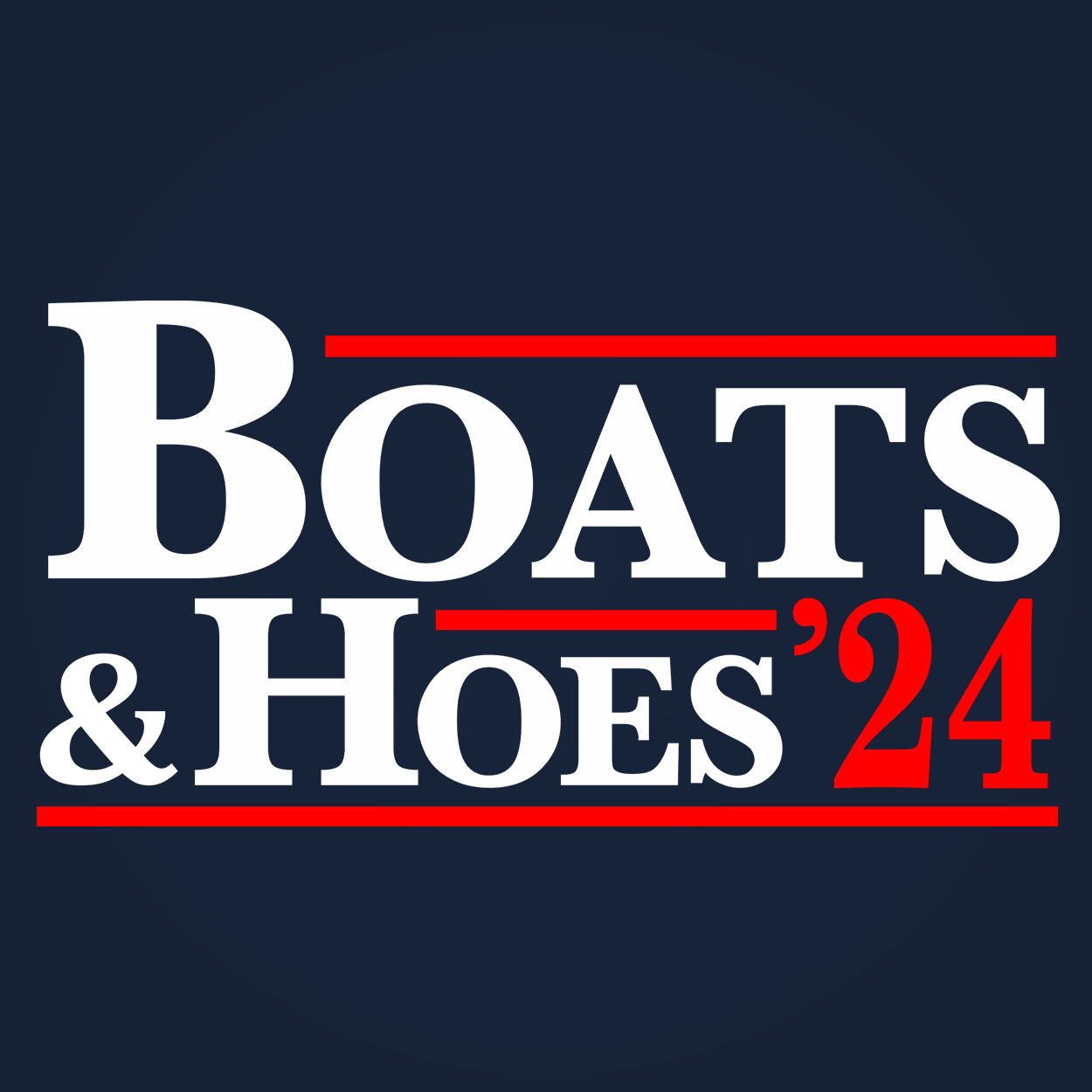 Boats And Hoes 2024 Election