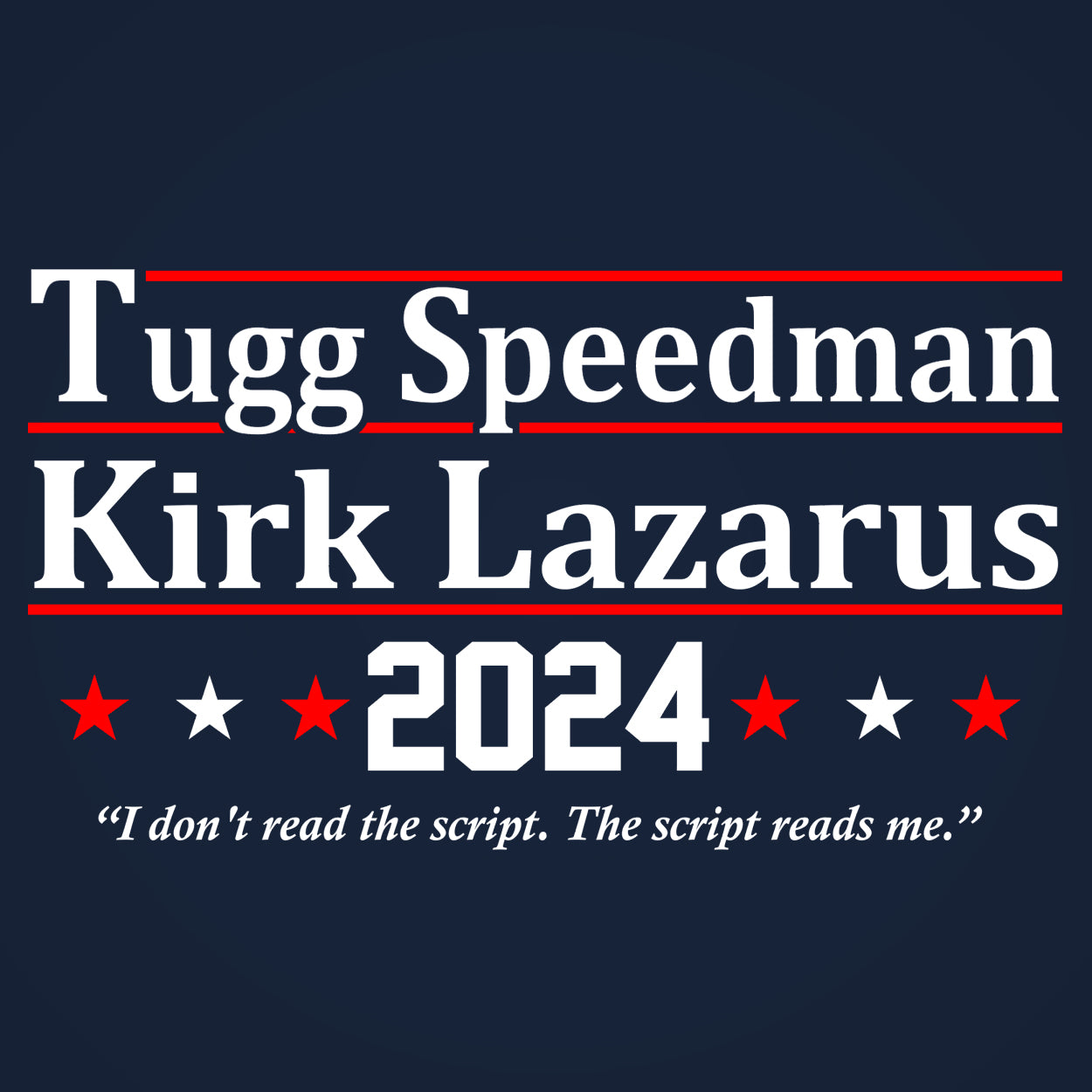 Tugg Speedman Kirk Lazarus 2024 Election