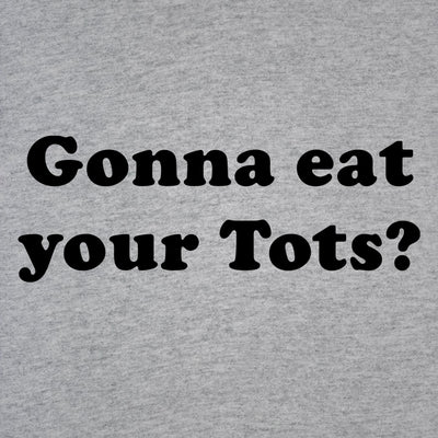 Gonna eat those tots - DonkeyTees