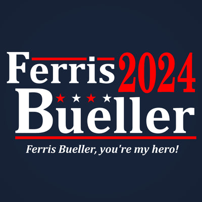 FERRIS BUELLER 2024 Election