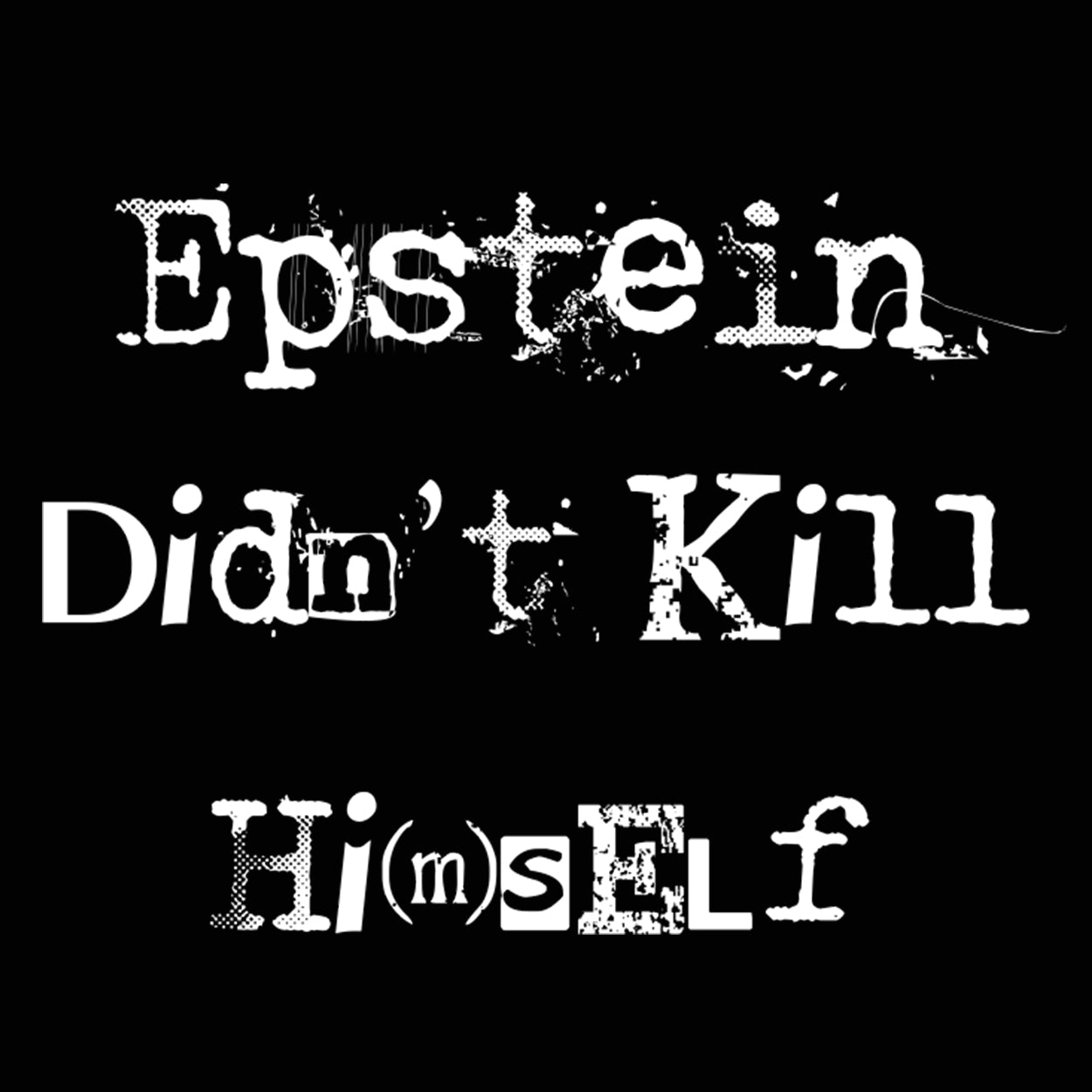 Epstein Didn't Kill Himself - DonkeyTees