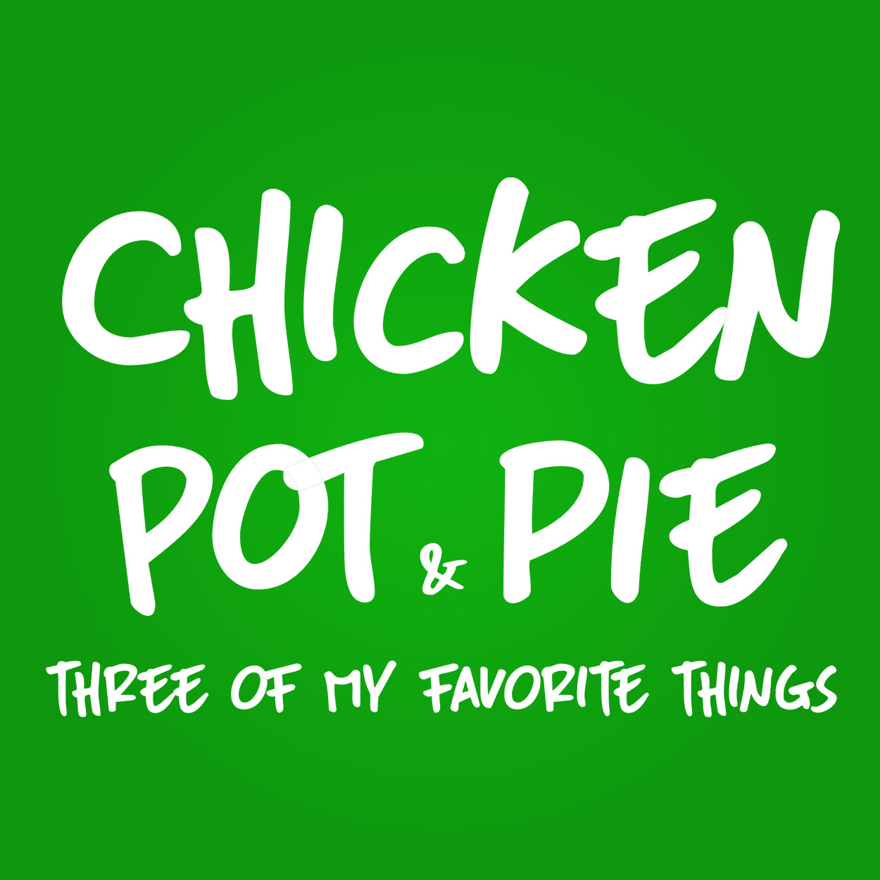 Chicken Pot and Pie - DonkeyTees