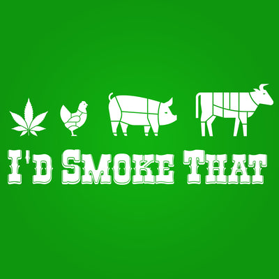 I'd Smoke That - DonkeyTees