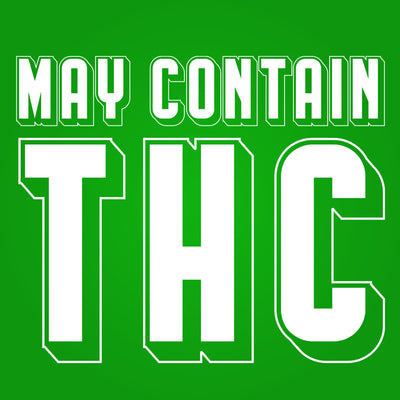 May Contain THC 420 - DonkeyTees