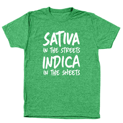 SATIVA IN THE STREETS INDICA IN THE SHEETS - DonkeyTees
